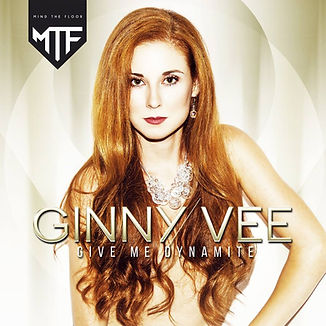 Ginny Vee - Give Me Dynamite