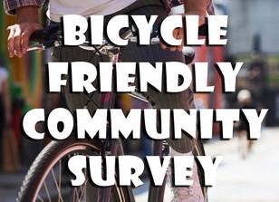 BICYCLE FRIENDLY COMMUNITY SURVEY