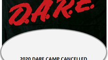 D.A.R.E. CAMP CANCELLED FOR 2020