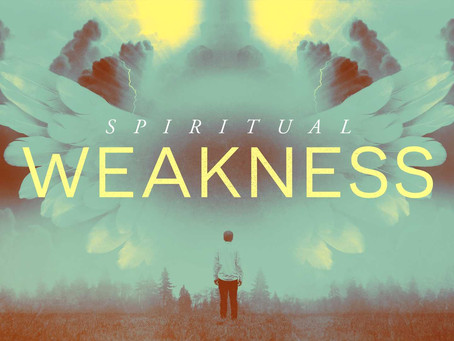 Spiritual Weakness
