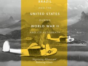 Brasil e Estados Unidos durante a Segunda Guerra Mundial e suas conseqüências