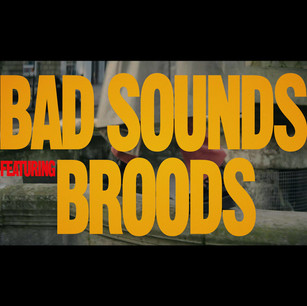 BAD SOUNDS & BROODS
