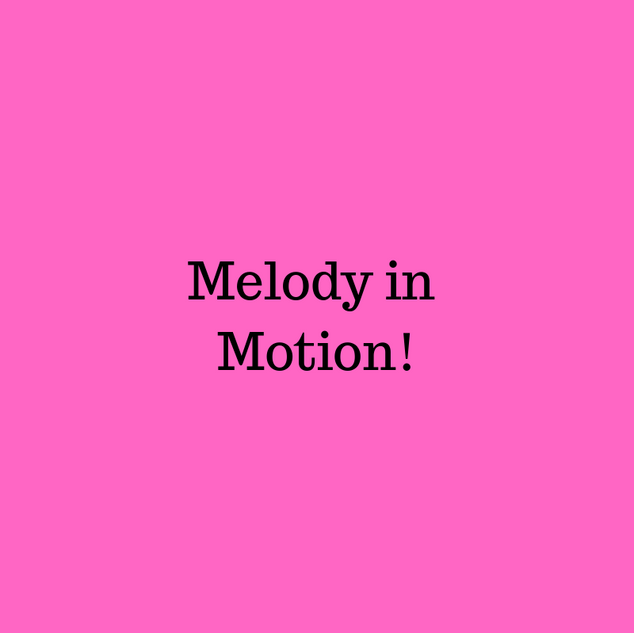 Melody Mom in Motion!