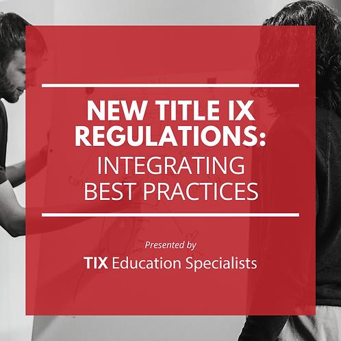 New Title IX Regulations: Integrating Best Practices