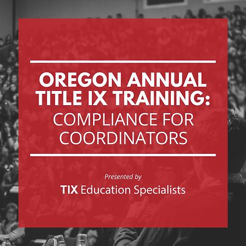 Oregon Annual Title IX Training: Compliance for Coordinators