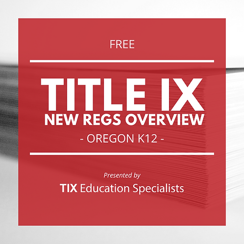 Title IX New Regs Overview for Oregon K12