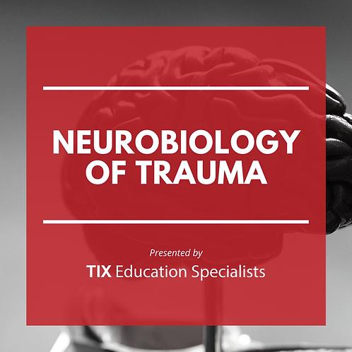 Neurobiology of Trauma