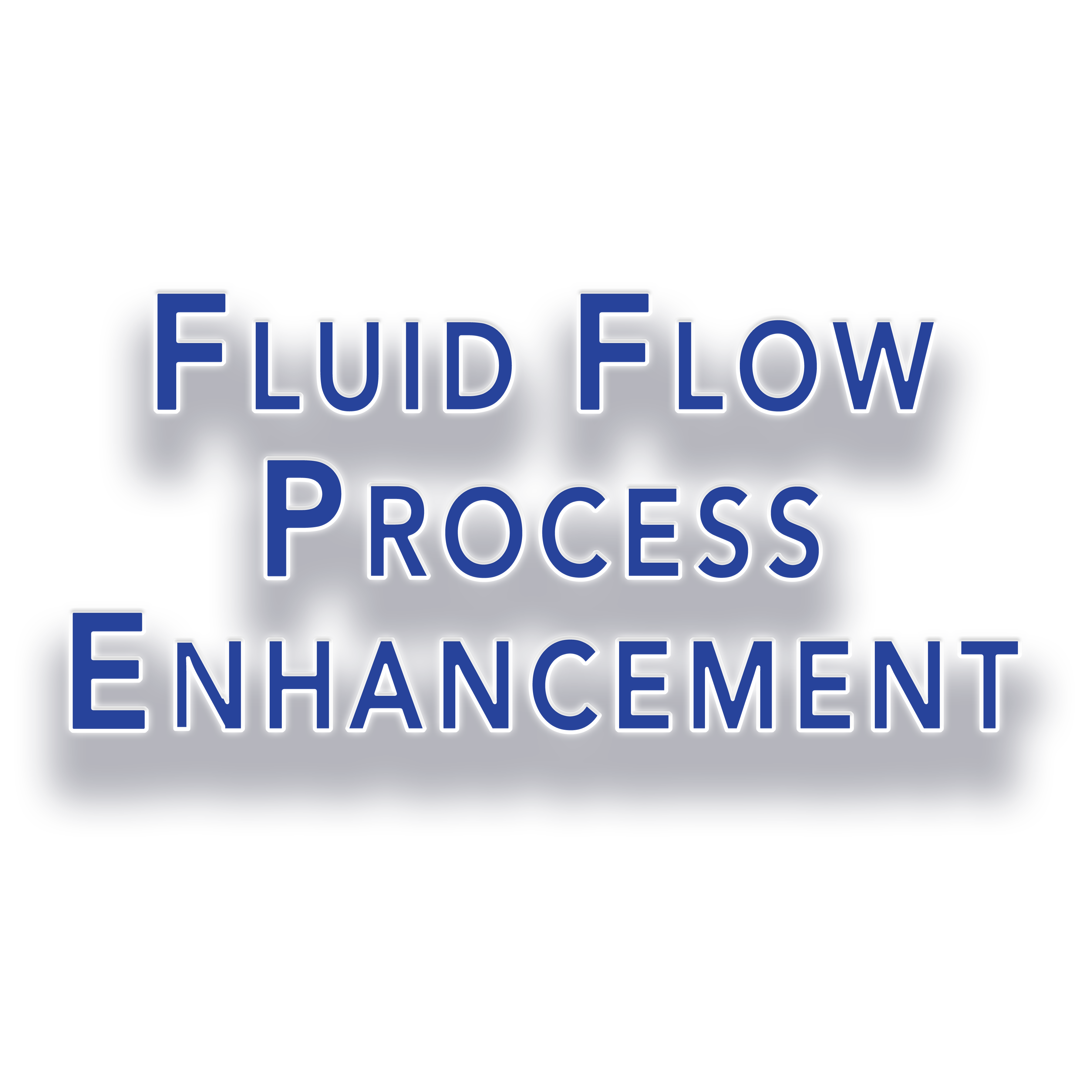 Fluid Flow Process Enhancement
