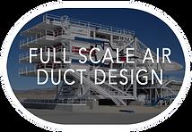 Full Scale Air Duct Design