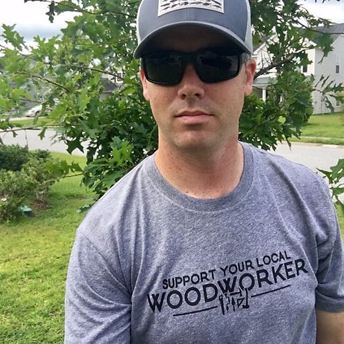 Support Your Woodworker Tshirt