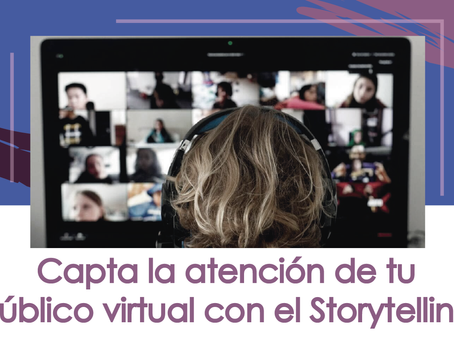 STORYTELLING: EL SECRETO PARA ATRAER A TU PÚBLICO VIRTUAL