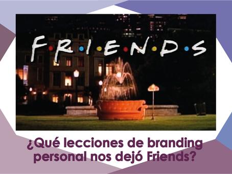 """5 LECCIONES DE BRANDING PERSONAL DE """"FRIENDS"""" QUE PUEDES APLICAR HOY MISMO."""