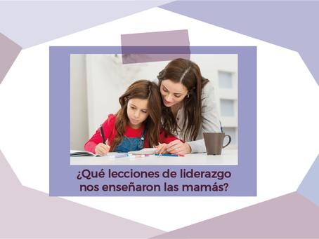 6 LECCIONES DE LIDERAZGO QUE NOS ENSEÑAN LAS MAMÁS