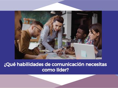 7 HABILIDADES DE COMUNICACIÓN QUE TODO LÍDER NECESITA.