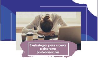 5 estrategias para superar el síndrome postvacaciones