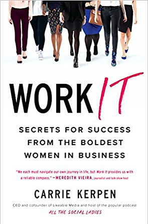 Carrie Kerpen Work It Secrets for Success from the Boldest Women in Business