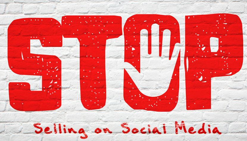 Stop Selling on Social Media | Social Media Marketing