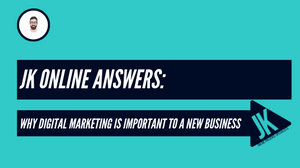 Why digital marketing is important to a new business