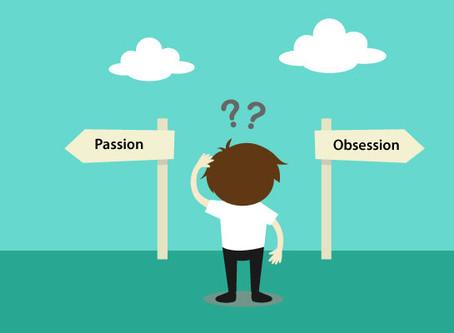 Obsessie vs Passie