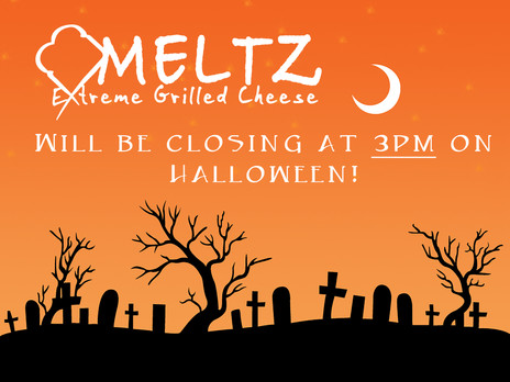 Meltz Closing Early For Halloween