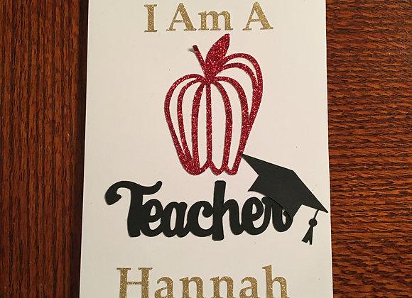 """""""I am a Teacher' Notepad 5 x 8"""