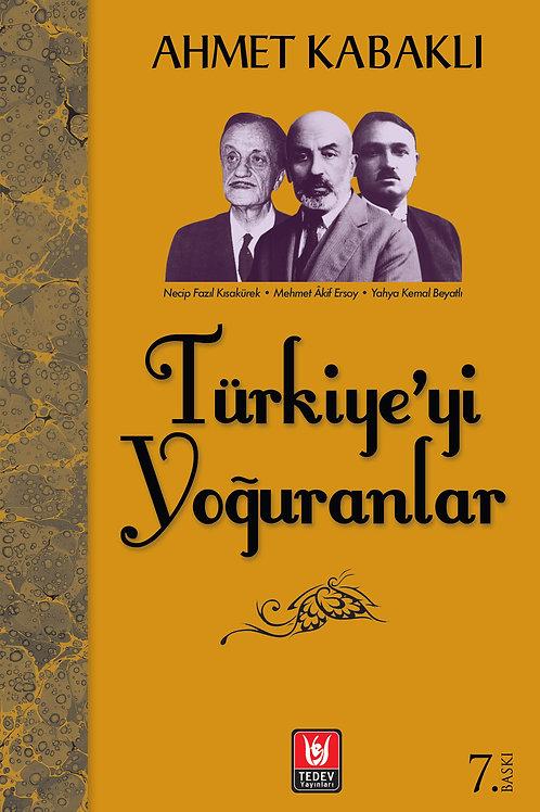 Türkiye'yi Yoğuranlar