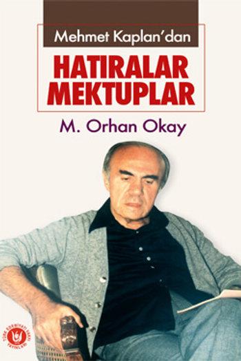 Mehmet Kaplan'dan Hatıralar, Mektuplar / Orhan Okay