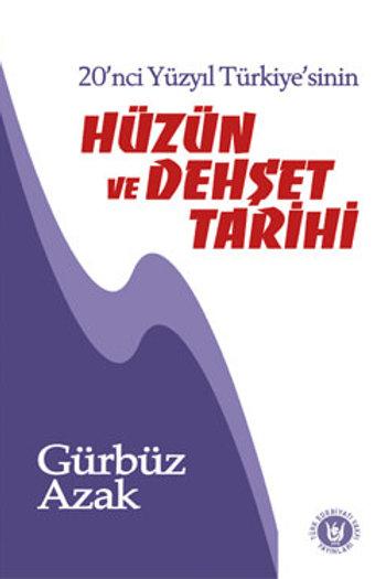20. Yüzyıl Türkiyesi'nin Hüzün ve Dehşet Tarihi / Gürbüz Azak