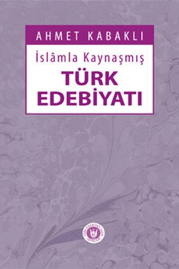 İslâm'la Kaynaşmış Türk Edebiyatı