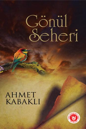Gönül Seheri / Ahmet Kabaklı