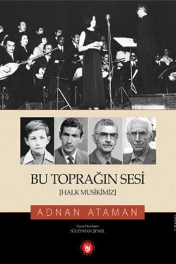 Bu Toprağın Sesi / Adnan Ataman