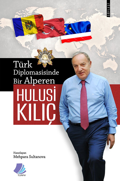 Türk Diplomasisinde Bir Alperen: Hulusi Kılıç / Mehpara Sultanova