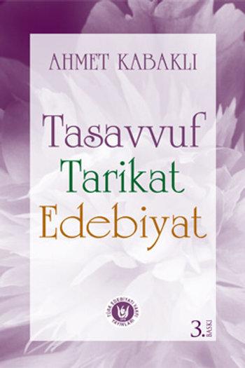 Tasavvuf, Tarikat, Edebiyat / Ahmet Kabaklı
