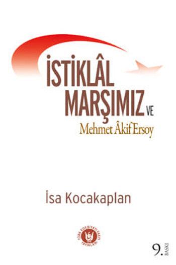 İstiklâl Marşımız ve Mehmet Âkif Ersoy / İsa Kocakaplan