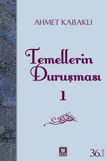 Temellerin Duruşması I / Ahmet Kabaklı