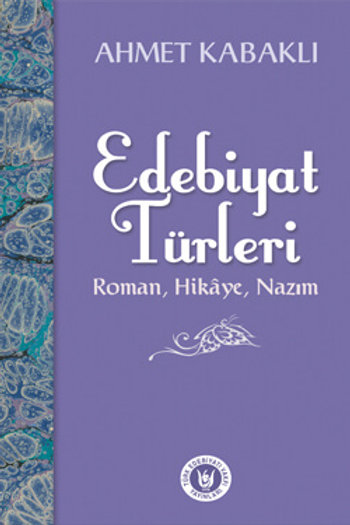Edebiyat Türleri / Ahmet Kabaklı