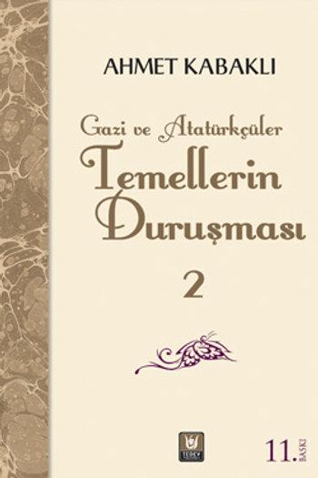 Temellerin Duruşması II / Ahmet Kabaklı