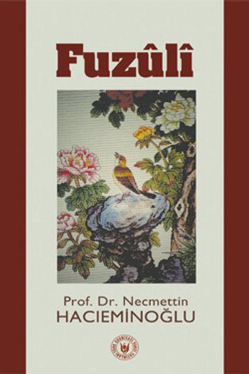 Fuzûlî / Prof. Dr. Necmettin Hacıeminoğlu