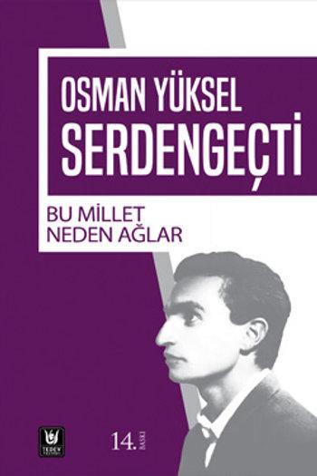 Bu Millet Neden Ağlar / Osman Yüksel Serdengeçti