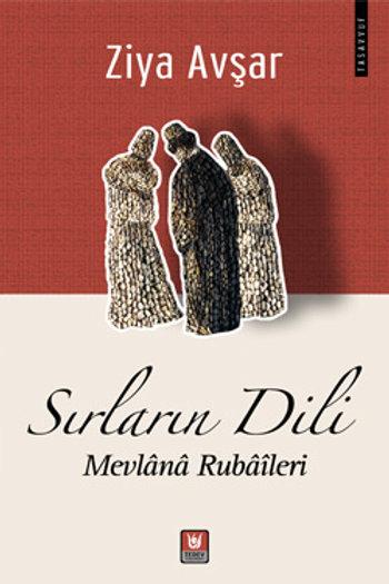 Sırların Dili Mevlânâ Rubâîleri / Ziya Avşar