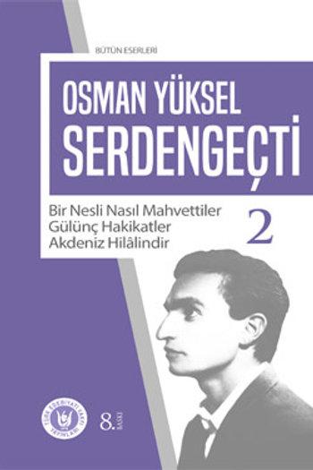 Osman Yüksel Serdengeçti Bütün Eserleri II