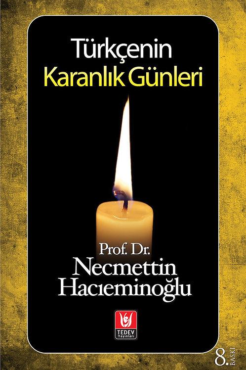 Türkçenin Karanlık Günleri / Prof. Dr. Necmettin Hacıeminoğlu