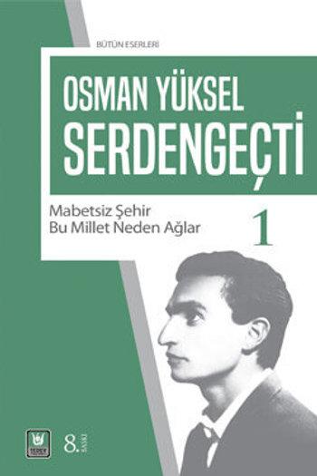 Osman Yüksel Serdengeçti Bütün Eserleri I