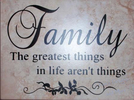 Family - Greatest things in life