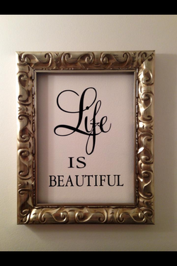 Life is Beautiful with a frame