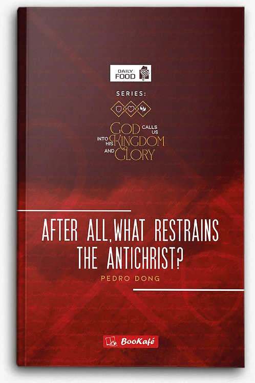 eBook - DAILY FOOD: AFTER ALL, WHAT RESTRAINS THE ANTICHRIST?