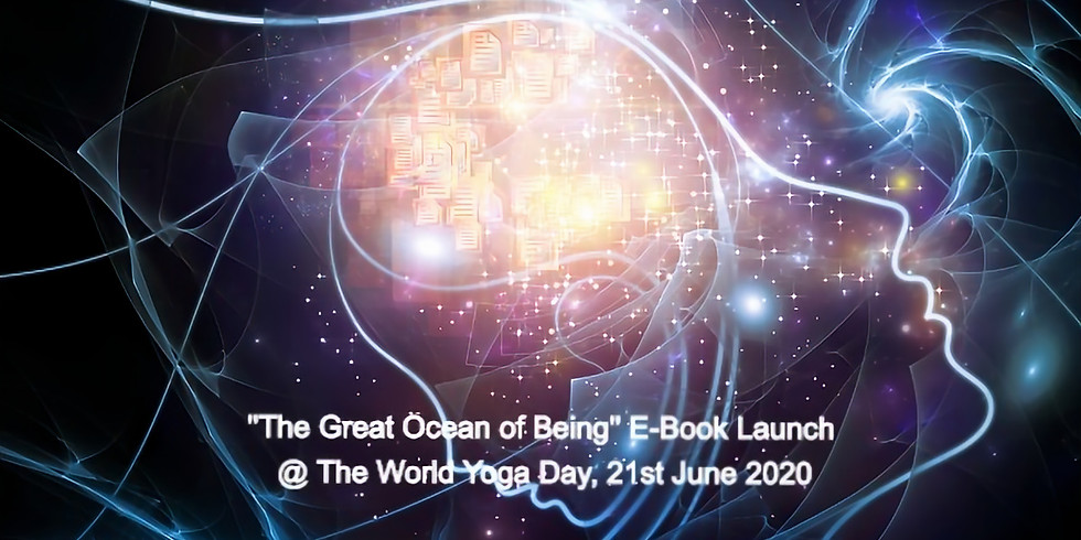 ''The Great Ocean of Being'' E-Book Launch @ The World Yoga Day, 21st June 2020