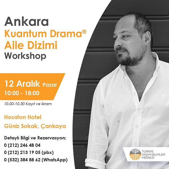 Kuantum Drama Aile Dizimi - 12 Aralık, Ankara