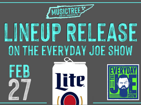 Lineup Release to air live on The Everyday Joe Show on February 27th.