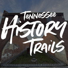 Tennessee History Trails